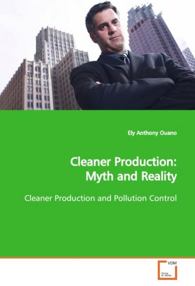 Cleaner Production: Myth and Reality