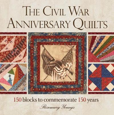 The Civil War Anniversary Quilts
