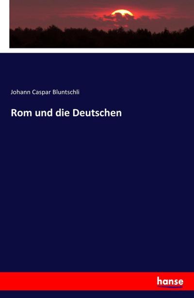 Rom und die Deutschen