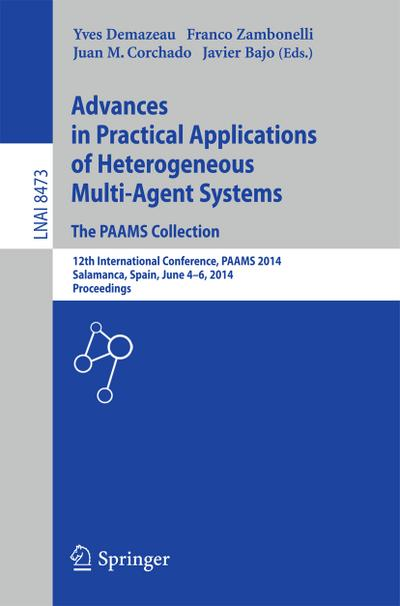 Advances in Practical Applications of Heterogeneous Multi-Agent Systems - The PAAMS Collection