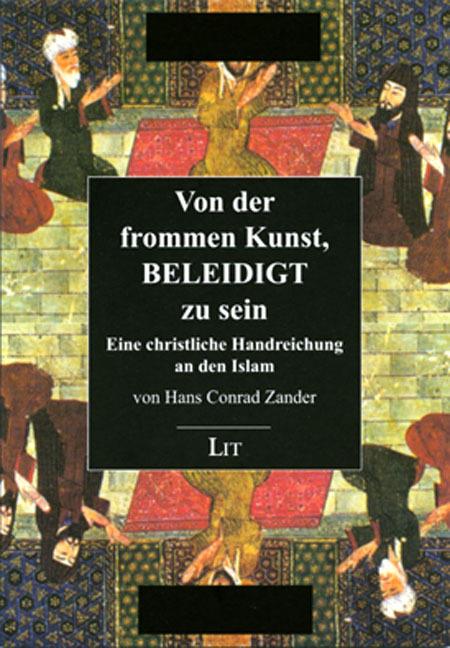 Von der frommen Kunst, beleidigt zu sein, Hans Conrad Zander