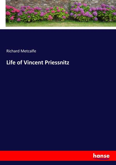 Life of Vincent Priessnitz