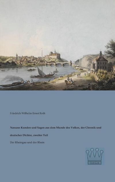 Nassaus Kunden und Sagen aus dem Munde des Volkes, der Chronik und deutscher Dichter, zweiter Teil: Der Rheingau und der Rhein