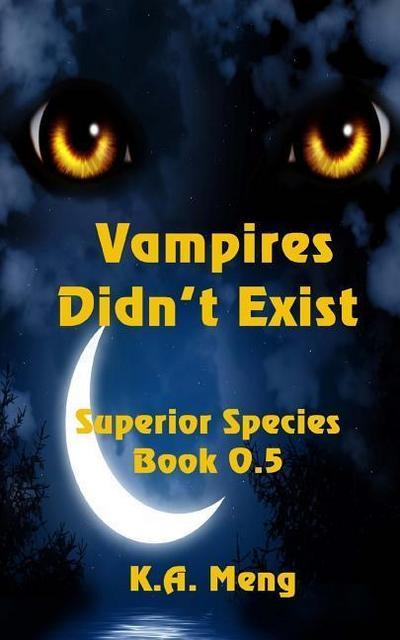 Vampires Didn't Exist: A Superior Species Novella