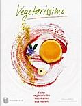 Vegetarissimo! - Feine vegetarische Kochkunst aus Italien