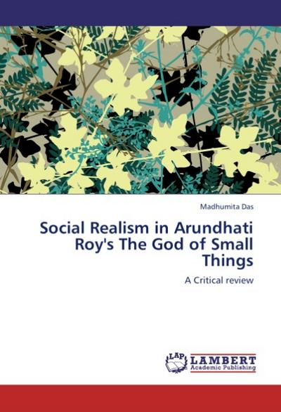 Social Realism in Arundhati Roy's The God of Small Things
