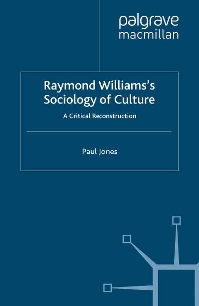 Raymond Williams's Sociology of Culture