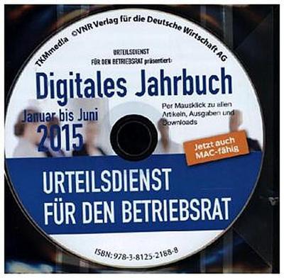 Urteilsdienst für den Betriebsrat Digitales Jahrbuch Ausgabe Januar bis Juni 2015