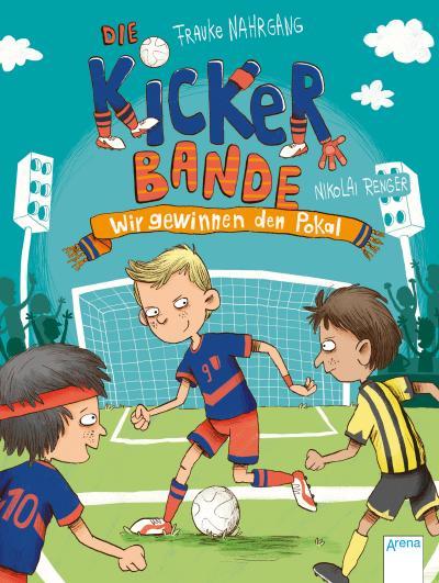 Die Kickerbande (3). Wir gewinnen den Pokal!