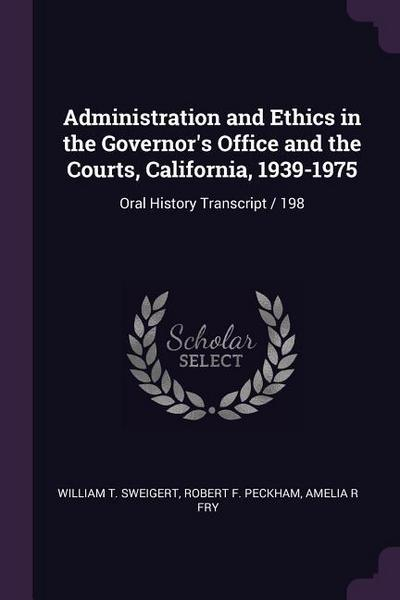 Administration and Ethics in the Governor's Office and the Courts, California, 1939-1975: Oral History Transcript / 198