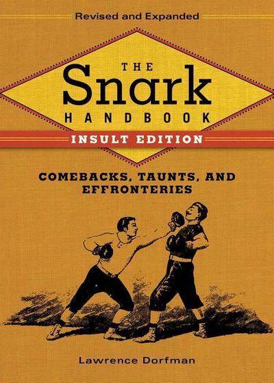 The Snark Handbook: Comebacks, Taunts, and Effronteries
