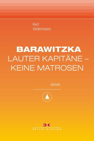 Barawitzka - Lauter Kapitäne, keine Matrosen