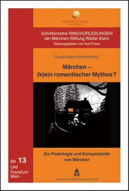 Märchen - (k)ein romantischer Mythos? Claudia Maria Pecher