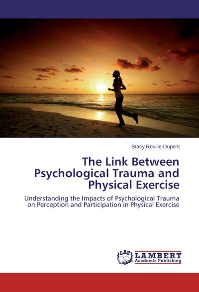 The Link Between Psychological Trauma and Physical Exercise