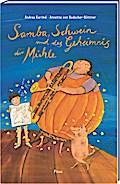 Samba, Schwein und das Geheimnis der Mühle; Ill. v. von Bodecker-Büttner, Annette; Deutsch