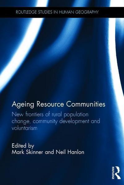 Ageing Resource Communities: New Frontiers of Rural Population Change, Community Development and Voluntarism