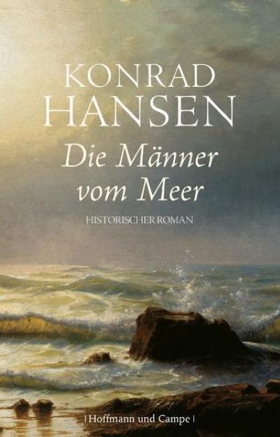 Die Männer vom Meer: Historischer Roman