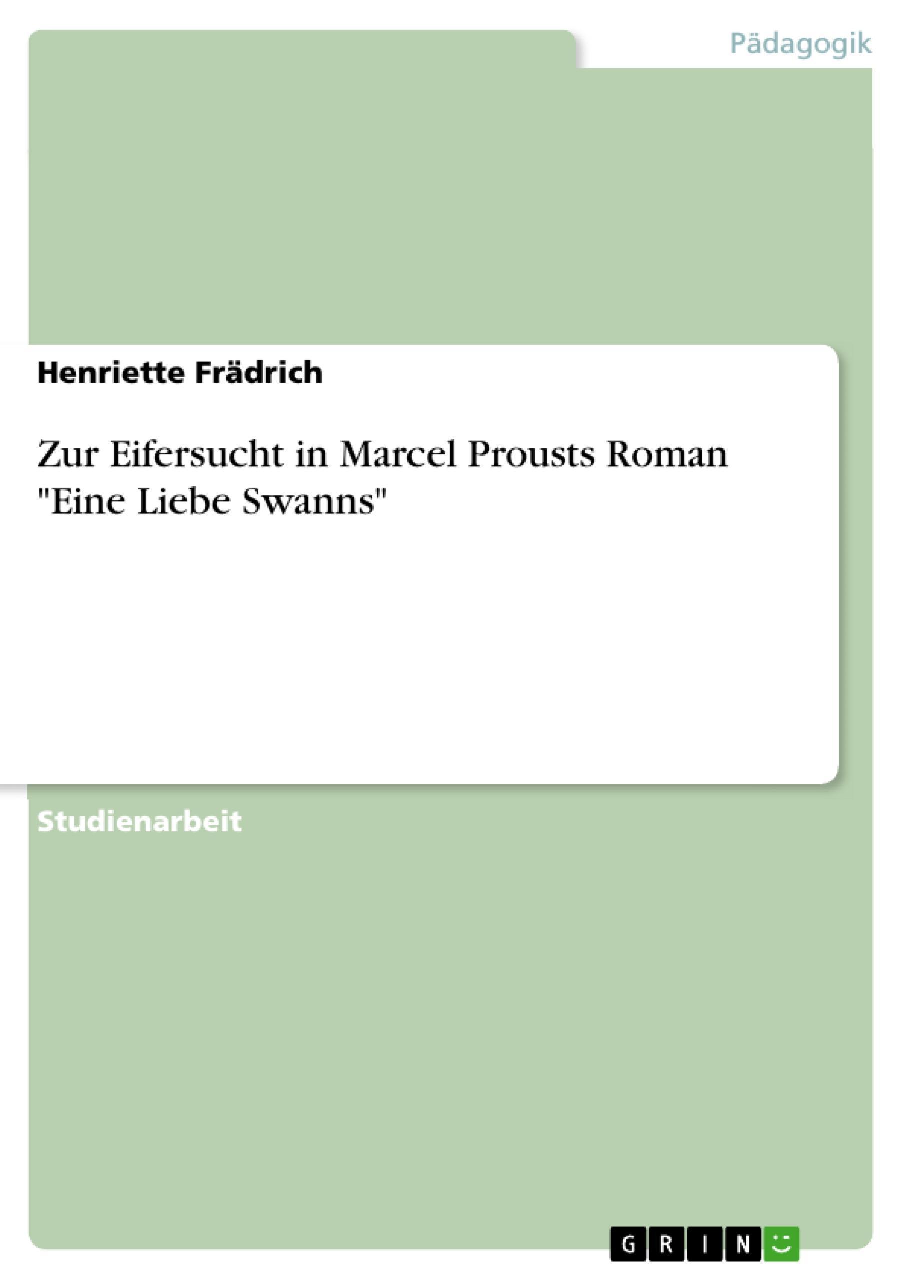 """Zur Eifersucht in Marcel Prousts Roman """"""""Eine Liebe Swanns"""""""" Henriette Fräd ..."""