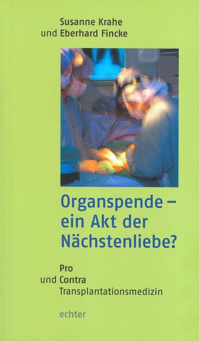Organspende - ein Akt der Nächstenliebe?