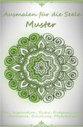 Ausmalen für die Seele - Muster 1: Zen, Inspiration, Ruhe, Entspannung, Harmonie, Erholung, Meditation