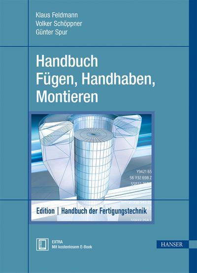 Edition Handbuch der Fertigungstechnik Handbuch Fügen, Handhaben, Montieren
