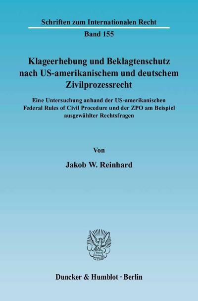 Klageerhebung und Beklagtenschutz nach US-amerikanischem und deutschem Ziilprozessrecht