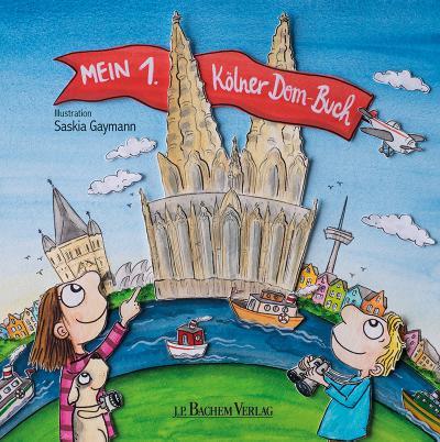 Mein 1. Kölner Dom-Buch