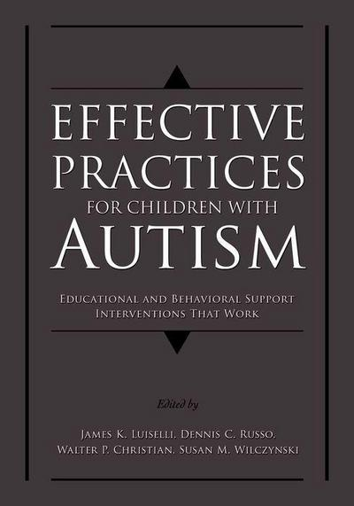 Effective Practices for Children with Autism: Educational and Behavior Support Interventions That Work