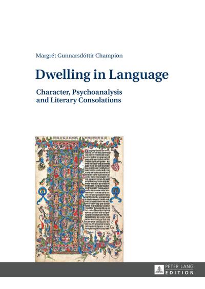 Dwelling in Language: Character, Psychoanalysis and Literary Consolations