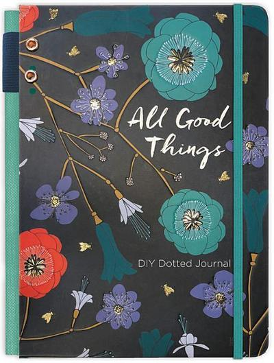 All Good Things Journal: A DIY Dotted Journal