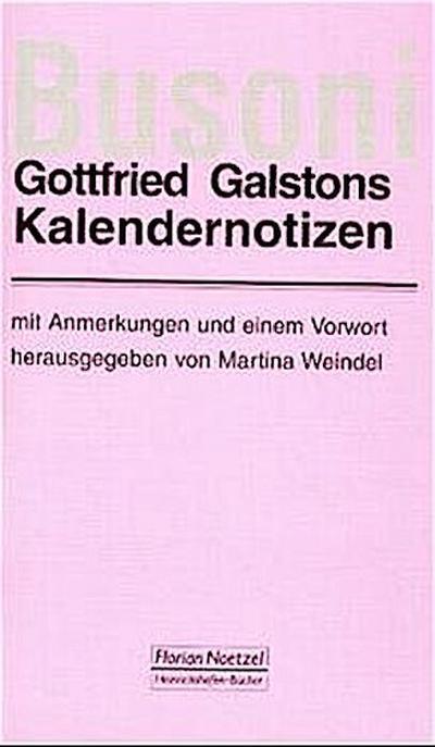 Gottfried Galstons Kalendernotizen über Ferruccio Busoni