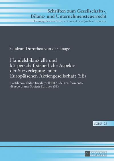 Handelsbilanzielle und körperschaftsteuerliche Aspekte der Sitzverlegung einer Europäischen Aktiengesellschaft (SE)