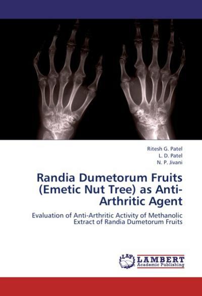 Randia Dumetorum Fruits (Emetic Nut Tree) as Anti-Arthritic Agent