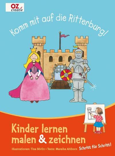 Komm mit auf die Ritterburg!: Kinder lernen malen & zeichnen