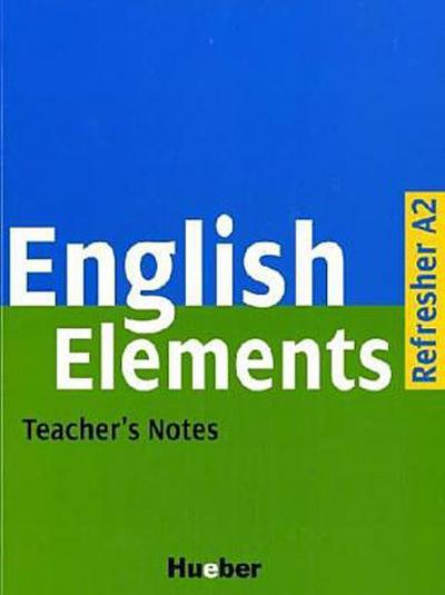 English Elements / Refresher A2 / Teacher's Notes