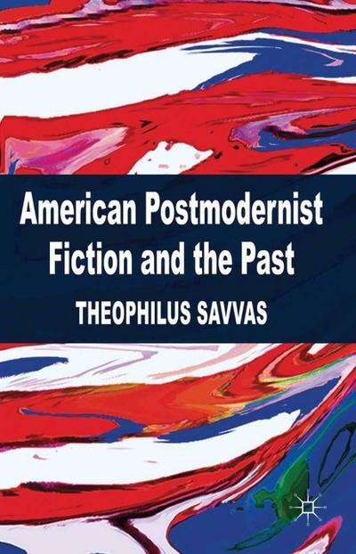 American Postmodernist Fiction and the Past