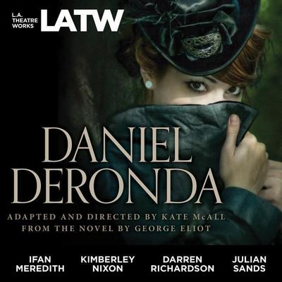 Daniel Deronda: From the Novel by George Eliot