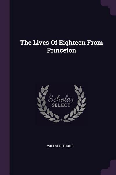 The Lives of Eighteen from Princeton