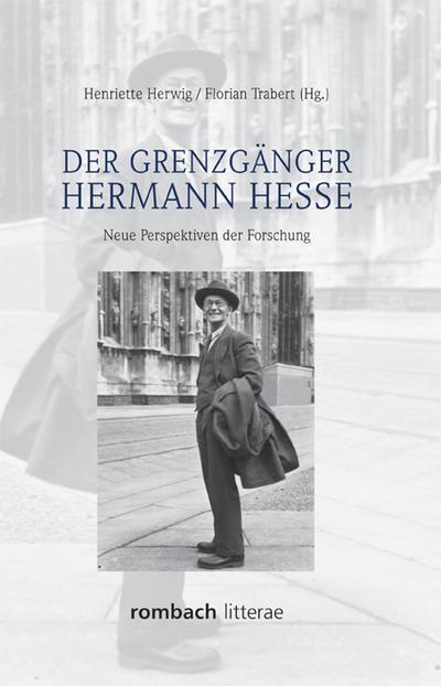 Der Grenzgänger Hermann Hesse