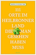 111 Orte im Heilbronner Land, die man gesehen ...