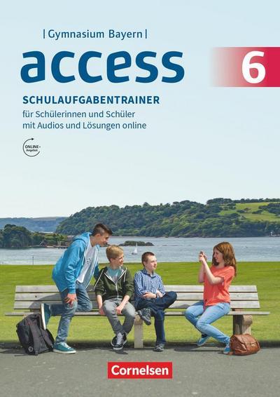 Access - Bayern 6. Jahrgangsstufe - Schulaufgabentrainer mit Audios und Lösungen online