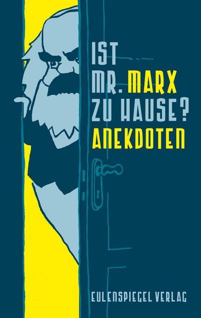 Ist Mr. Marx zu Hause?: Anekdoten