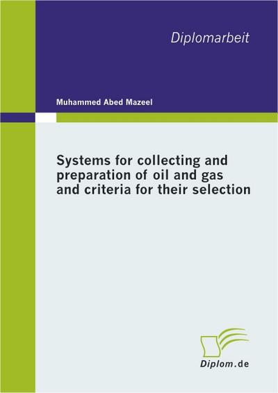 Systems for collecting and preparation of oil and gas and criteria for their selection
