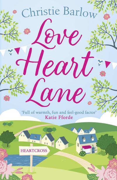 Love Heart Lane (Love Heart Lane Series, Book 1)