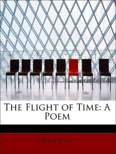 The Flight of Time: A Poem
