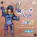 Ritter Gluck im Glück oder wir schmieden eine Oper, 1 Audio-CD