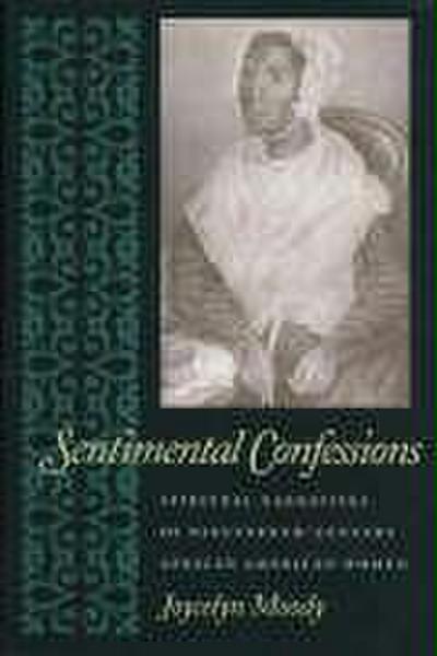 Sentimental Confessions: Spiritual Narratives of Nineteenth-Century African American Women