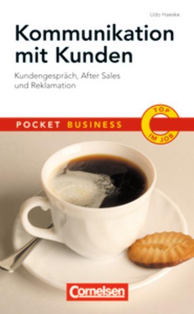 Pocket Business: Kommunikation mit Kunden: Kundengespräche, After Sales und Reklamation