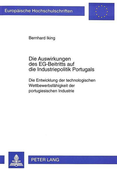 Die Auswirkungen des EG-Beitritts auf die Industriepolitik Portugals