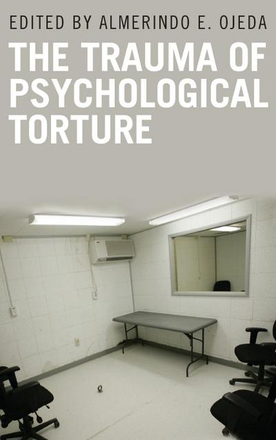 The Trauma of Psychological Torture